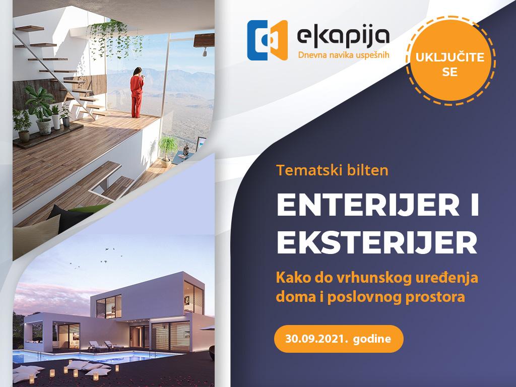 """Tematski bilten """"Enterijer i eksterijer - Kako do vrhunskog uređenja doma i poslovnog prostora"""" 30. septembra na eKapiji"""
