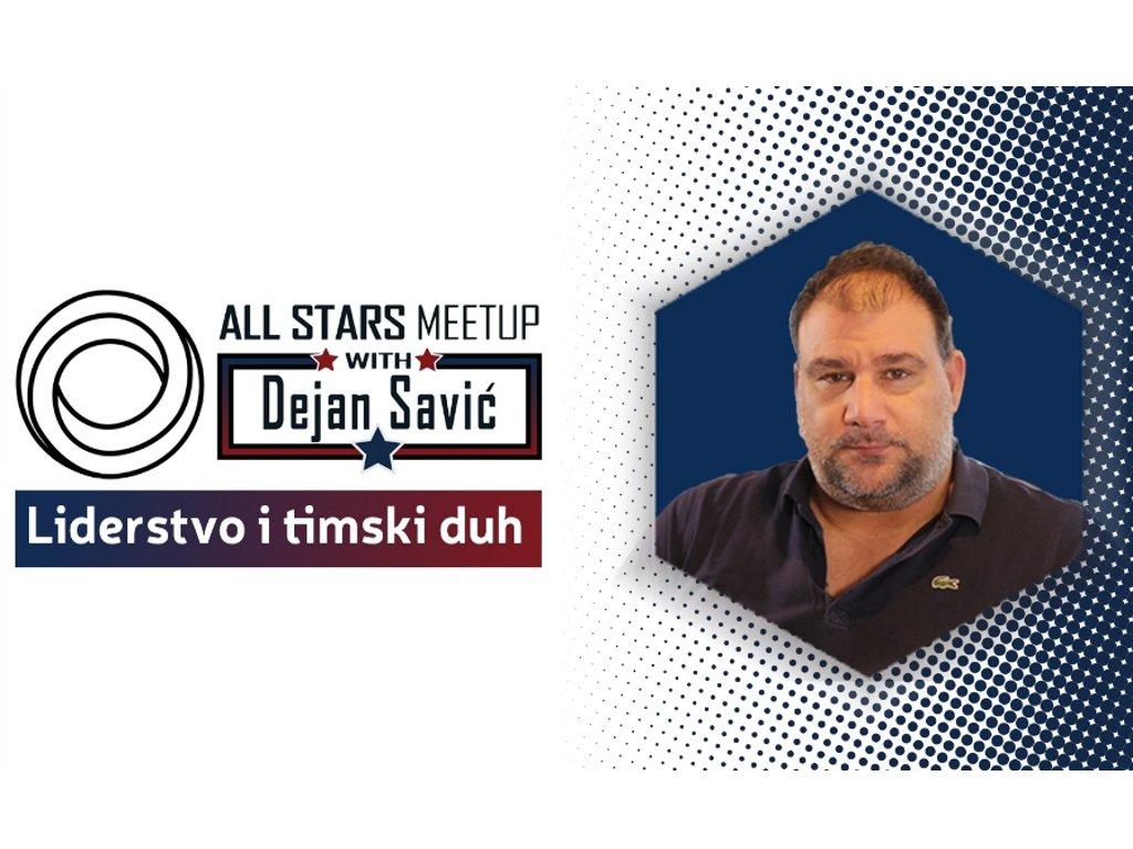 Prvi ALL STARS Meetup 20. marta - O liderstvu i timskom duhu sa Dejanom Savićem