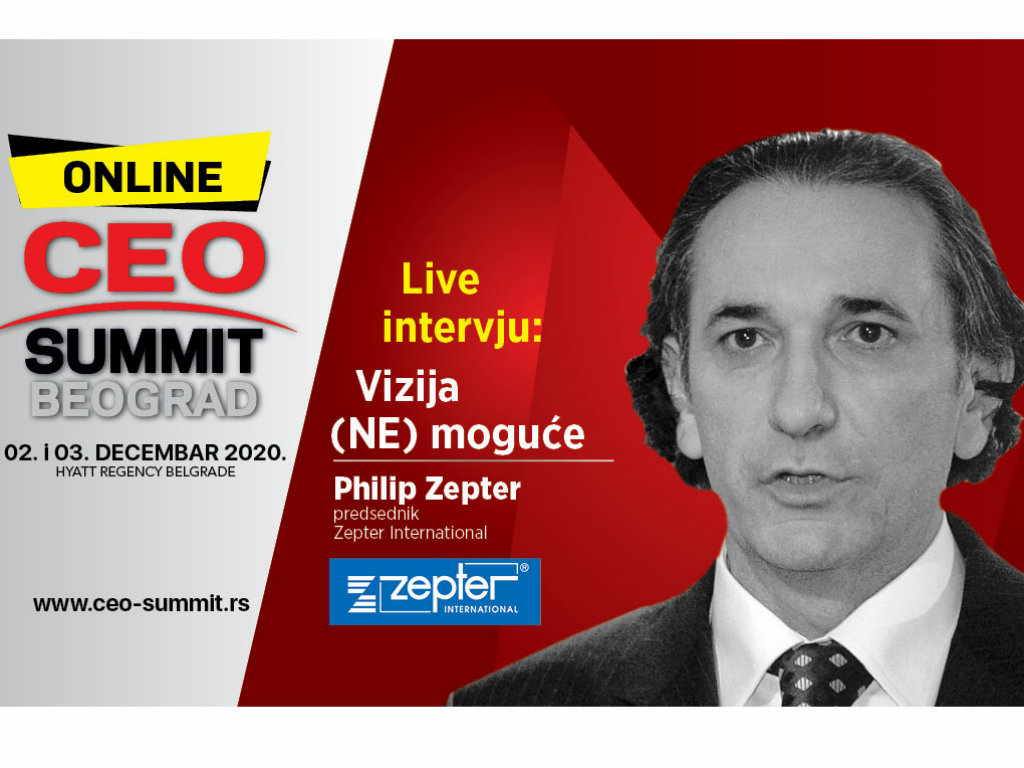 CEO Summit Beograd 2020 - Vizija (NE)moguće: Philip Zepter, predsednik kompanije Zepter International
