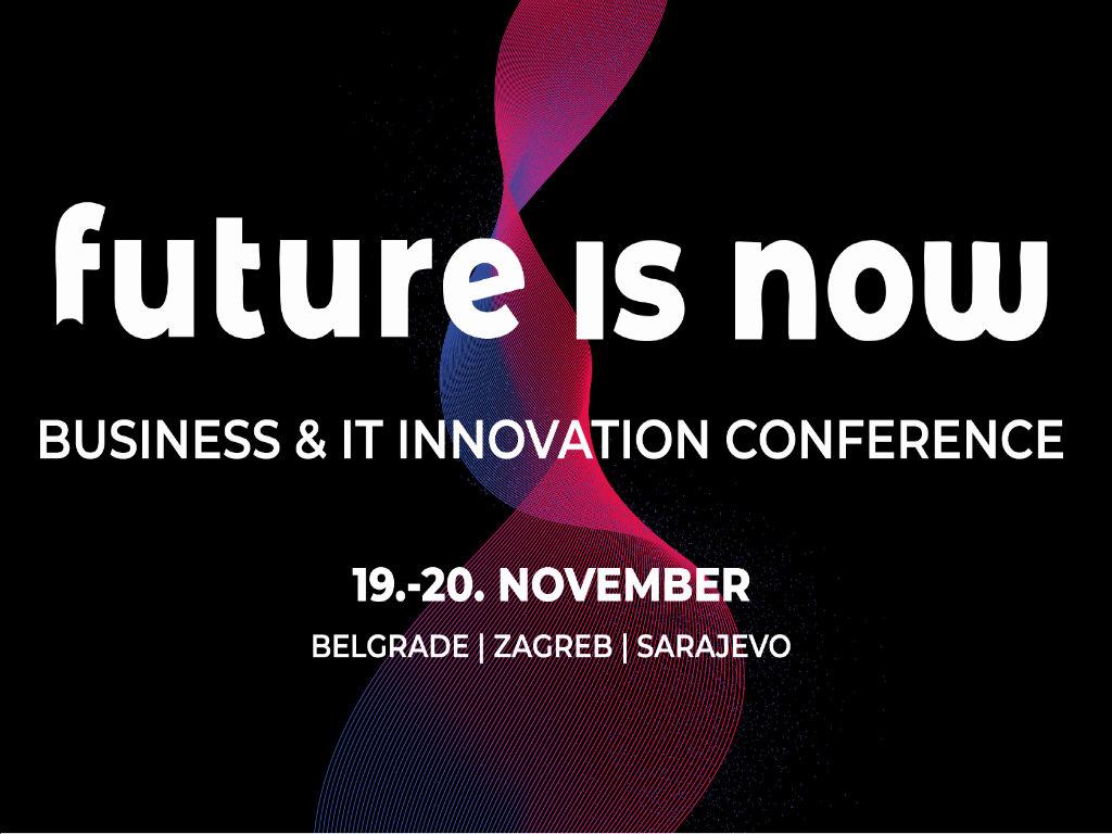 Regionalni Biznis i IT događaj godine - Future is NOW ove godine uživo online iz Beograda, Zagreba i Sarajeva
