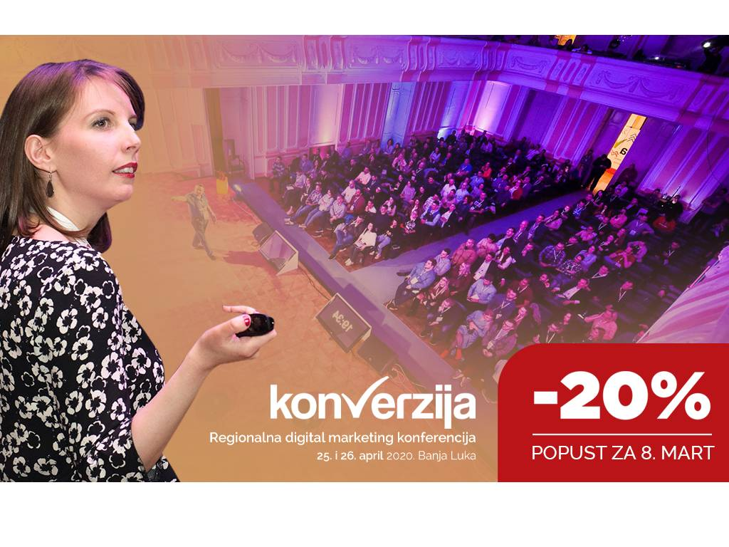 Specijalni popust za dame - Cijena ulaznica 20% niža za digital marketing konferenciju Konverzija