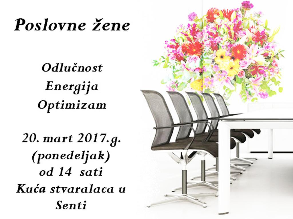 """Skup """"Poslovne žene: odlučnost, energija, optimizam"""" 20. marta u Senti"""
