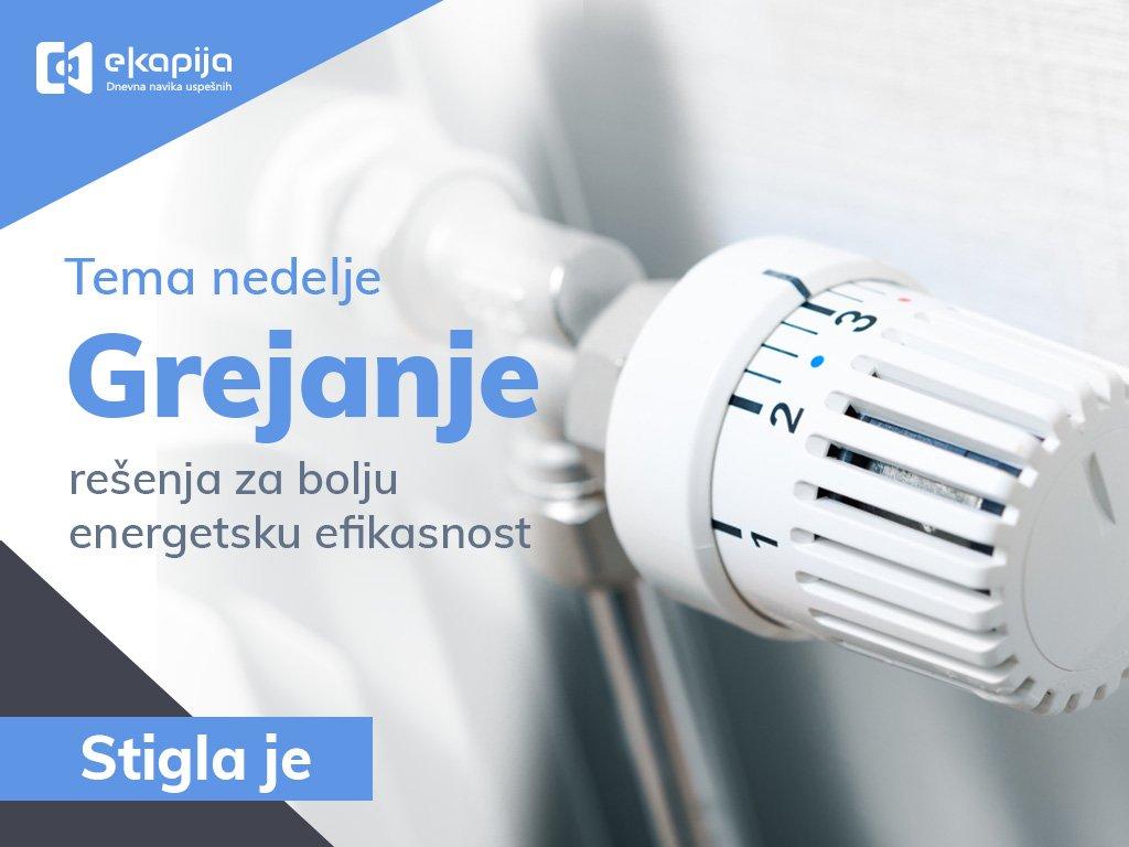 Grejanje i rešenja za bolju energetsku efikasnost - Predstavljamo vam novu Temu nedelje eKapije