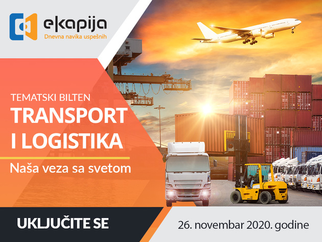 "Tematski bilten ""Transport i logistika - Naša veza sa svetom"" 26. novembra na eKapiji"