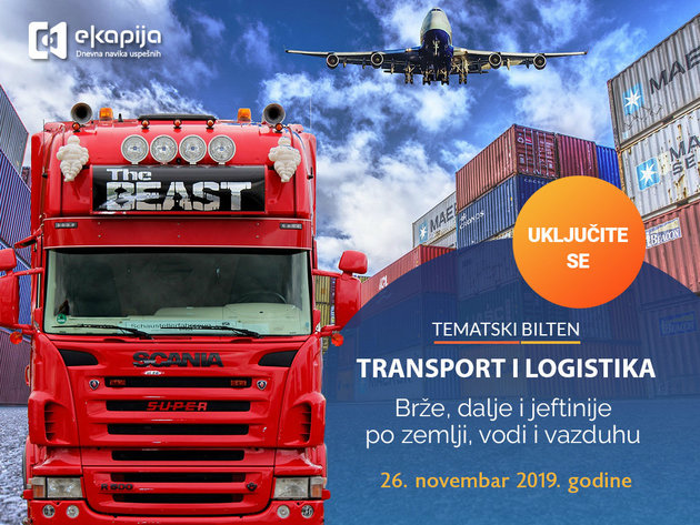 "Special Edition Newsletter ""Transport and Logistics – Faster, Farther and Cheaper by Land, Water and Air"" on November 26 on eKapija"