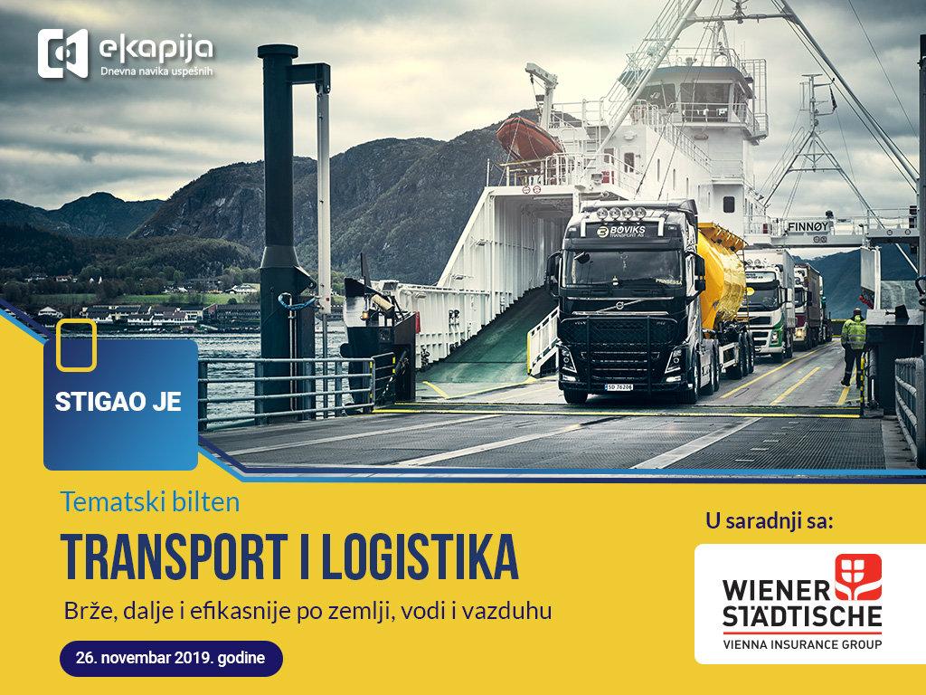 Transport i logistika: Brže, dalje i efikasnije po zemlji, vodi i vazduhu - Predstavljamo vam novi Tematski bilten eKapije