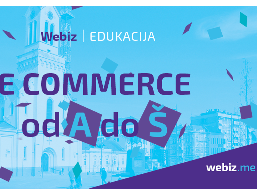 Webiz edukacija u Zrenjaninu - E-commerce od A do Š